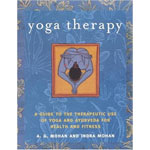 Yoga Therapy: A Guide to the Therapeutic Use of Yoga