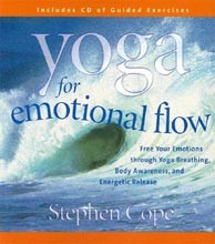 Yoga for Emotional Flow: Free Your Emotions Through Yoga Breathing